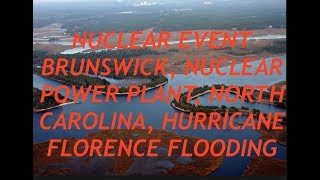 Hurricane Florence, Flooding Causes Nuclear Event at Dukes Brunswick Plant & Major Coal Ash Spill, L