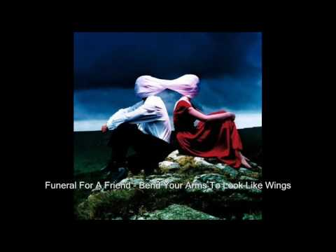Funeral For A Friend - Bend Your Arms To Look Like Wings