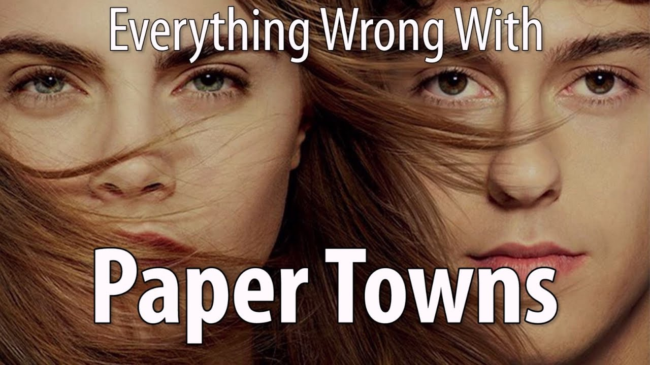 Everything Wrong With Paper Towns In 15 Minutes Or Less