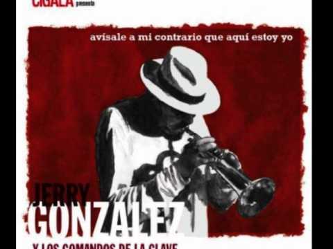 Jerry Gonzalez Y Los Comandos De La Clave - Avisale a mi contrario que aqui estoy yo