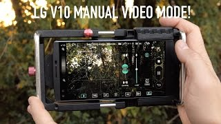 Game Changer: Manual Video Mode on the LG V10 Camera!