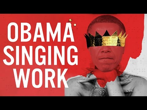 Barack Obama Singing Work by Rihanna