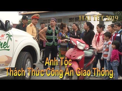 Hài Tết 2019 | ANH TỘC ĐI CHƠI TẾT THÁCH THỨC CÔNG AN GIAO THÔNG | Phim Hài Hay Cười Vỡ Bụng 2019