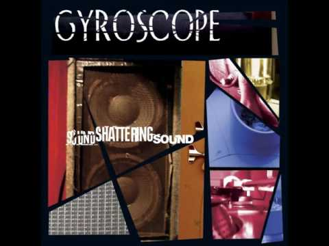 Gyroscope - My Hands Are Tied