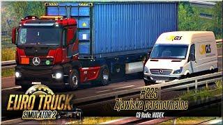 """Euro Truck Simulator 2 - #225 """"Zjawiska Paranormalne"""""""