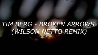 Tim Berg - Broken Arrows (Wilson Netto Remix)