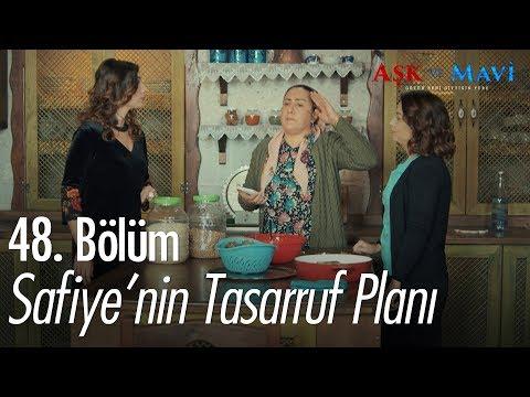 Safiye'nin tasarruf planı - Aşk ve Mavi 48. Bölüm