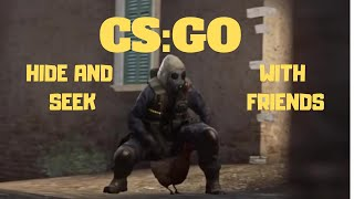 CSGO Hide and Seek With Friends