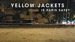 Yellow Jackets Protests in Paris - Is Paris Safe to Visit?