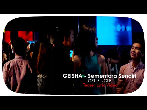 download lagu GEISHA - Sementara Sendiri OST. SINGLE  Teaser gratis