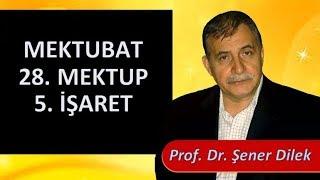 Prof. Dr. Şener Dilek - Mektubat - 28. Mektup - 5. İşaret