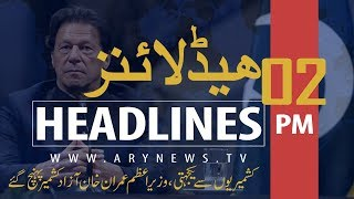 ARY NEWS HEADLINES | PM IMRAN ARRIVES IN AZAD JAMMU AND KASHMIR | 02 PM | 14TH AUGUST 2019
