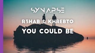 download lagu R3hab & Khrebto - You Could Be gratis