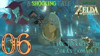 A SHOCKING TALE! LINK JOURNEYS TO ZORA'S DOMAIN! LET'S PLAY! Legend of Zelda: Breath of The Wild