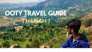 [Hindi] Ooty Travel Guide - Places to Visit - Things to Do - Best Time