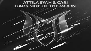 Attila Syah & Cari - Dark Side Of The Moon (Extended Mix)