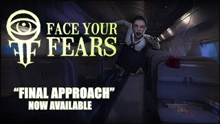 Face Your Fears: Final Approach Trailer
