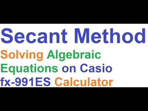 Secant Method_Solving Algebraic Equations on Casio fx-991ES Scientific Calculator