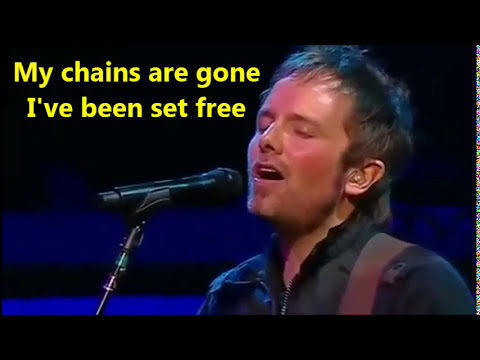 Amazing Grace My Chains Are Gone by Chris Tomlin with Lyrics