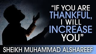 'If You Are Thankful – I Will Increase You'? #Promises ? by Sheikh Muhammad Alshareef ? TDR
