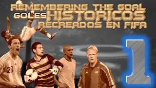 REMEMBERING THE GOAL / GOLES HISTORICOS RECREADOS EN FIFA  VOL.1