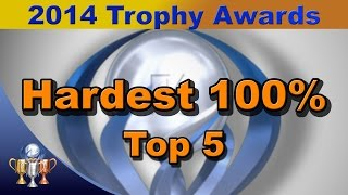 2014 Trophy Awards - Top 5 Hardest 100% Games of 2014