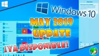 ¡YA puedes ACTUALIZAR a Windows 10 May 2019 Update!