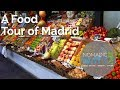 A Food Tour of Madrid