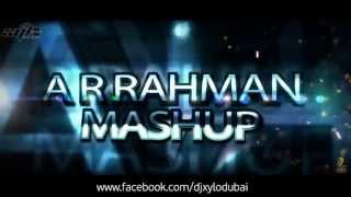 A R RAHMAN MASHUP DJ XYLO DUBAI   XYLOMANIA