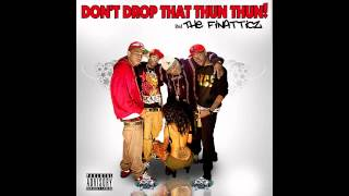 Finatticz - Don't Drop That Thun Thun