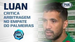 'O próprio Arthur disse que não foi pênalti': Luan critica arbitragem no empate do Palmeiras