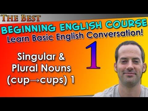 001 – Singular & Plural Nouns (cup→cups) 1 – Beginning English Lesson – Basic English Grammar