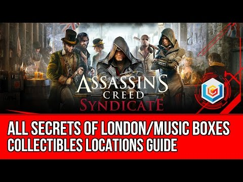Assassin's Creed Syndicate All Secrets of London/Music Boxes Collectibles Locations Guide
