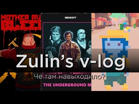 Mother Russia Bleeds, The Underground Man, Diaries of a Spaceport Janitor - Zulin's v-log