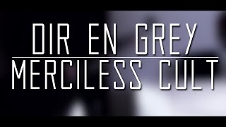 Watch Dir En Grey Merciless Cult video