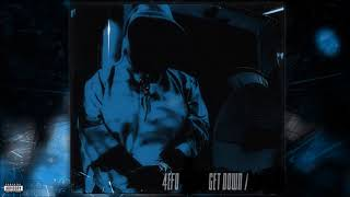 4€F0 x GET DOWN - EAST (Prod. by YZTrax)