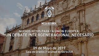 Nuevos retos para la Unión Europea: un debate intergeneracional necesario · 09/05/2019