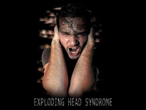 Centillion - Exploding Head Syndrome (EHS)