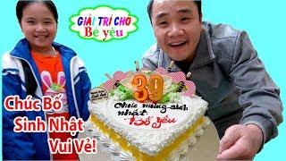 BÉ HUYỀN MUA BÁNH SINH NHẬT TẶNG BỐ | Daughter bought birthday cake for Dad ♥ Giai tri cho Be yeu