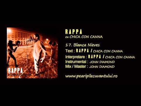 RAPPA - Blanca Nieves (cu Chica Con Canna) [Pe Aripile Cuvântului / 2013]