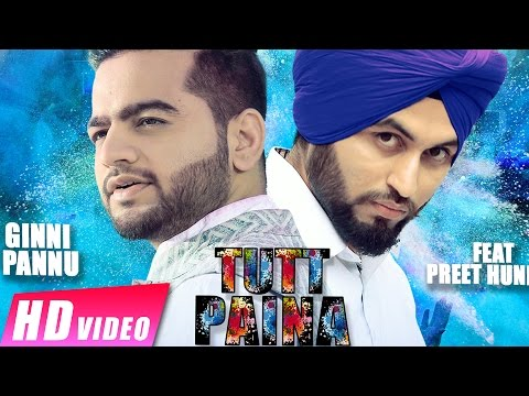 Tutt Paina | Ginni Pannu ft. Preet Hundal | Latest Punjabi Songs 2016