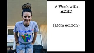 A Week in the Life with ADHD