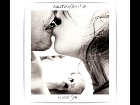 Neoton Família - I Love You