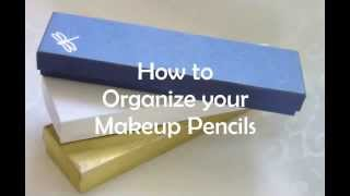 How to Organize your Makeup Pencils