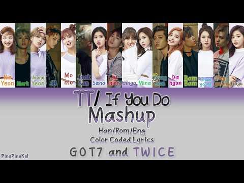 TWICE/GOT7 - TT/IF YOU DO MASHUP BY RYUSERALOVER [Han/Rom/Eng] [Color Coded Lyrics]