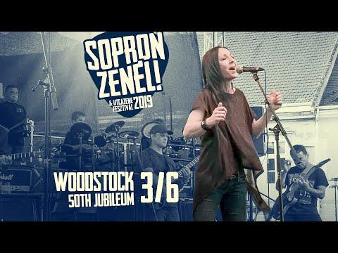 Sopron Zenél 2019 - Woodstock 50th Jubileum 3.rész