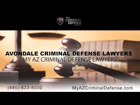 Avondale Criminal Defense Lawyers | My AZ Criminal Defense Lawyers