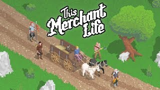Getting that Cash on the Road! - This Merchant Life PC Gameplay Impressions
