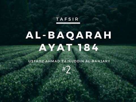 Tafsir Surah Al-Baqarah Ayat 184 #2  - Ustadz Ahmad Zainuddin, Lc