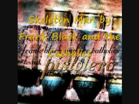 Black, Frank - Skeleton Man